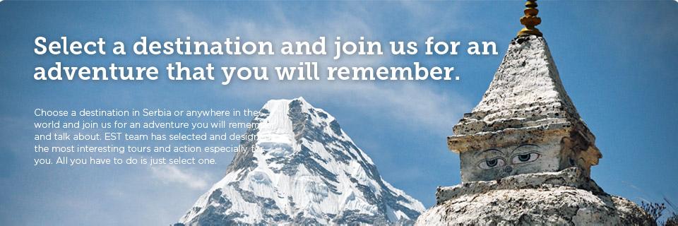 Izaberite destinaciju i pridružite nam se u avanturi koju ćete pamtiti. Izaberi destinaciju u Srbiji ili bilo gde u svetu i pridružite nam se u avanturi koju ćete prepričavati i pamtiti. Extreme Summit Team je za vas posebno odabrao i kreirao najinteresantnije lokacije i akciju. Vi samo odaberite neku.